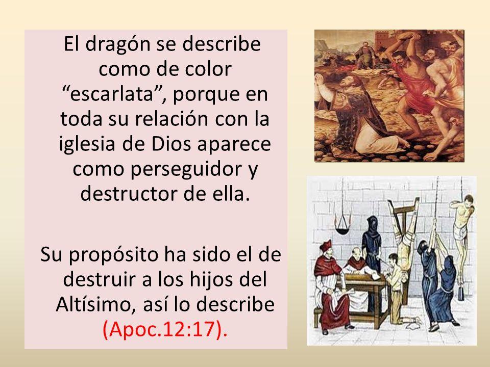 El dragón se describe como de color escarlata , porque en toda su relación con la iglesia de Dios aparece como perseguidor y destructor de ella.