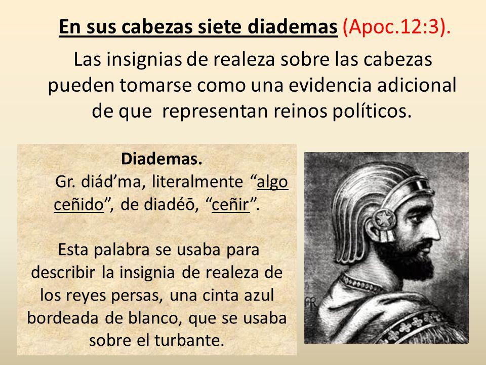 En sus cabezas siete diademas (Apoc.12:3).