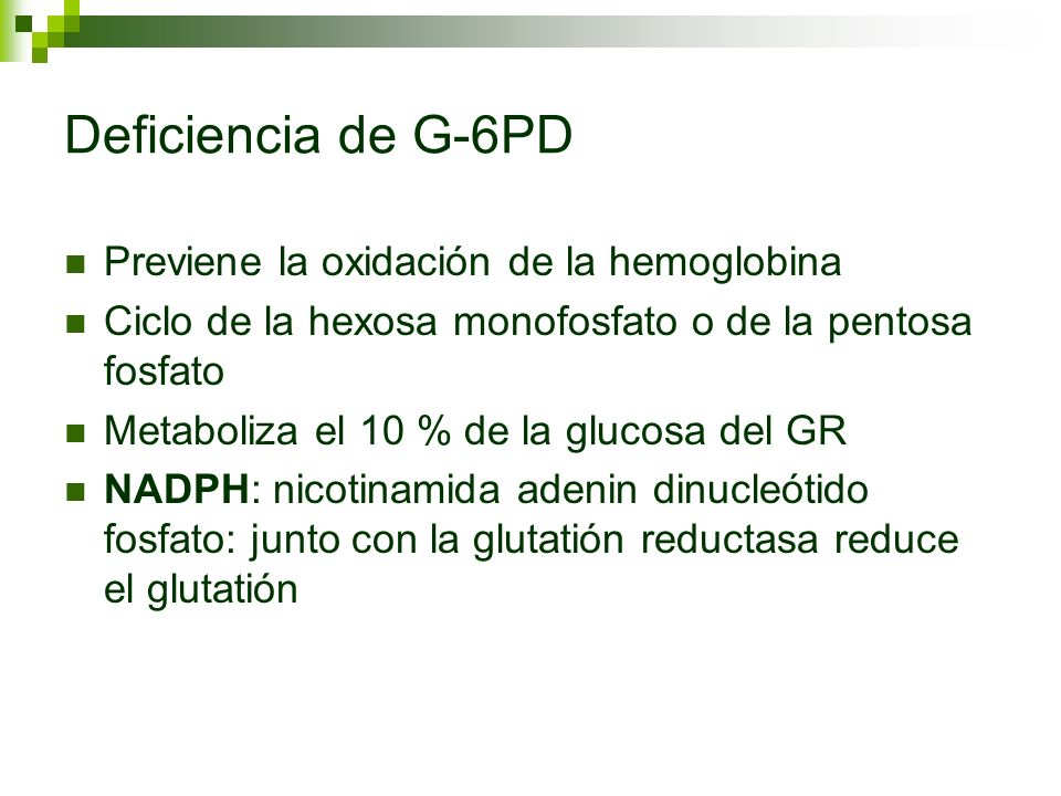 Deficiencia de G-6PD Previene la oxidación de la hemoglobina