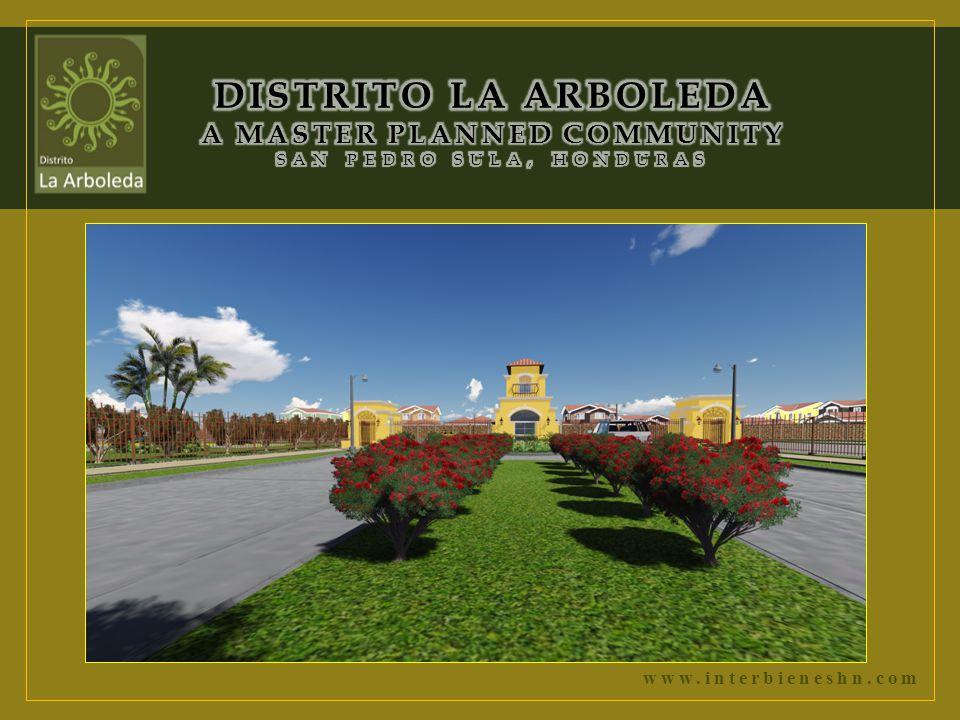 DISTRITO LA ARBOLEDA a master planned community SAN PEDRO SULA, HONDURAS