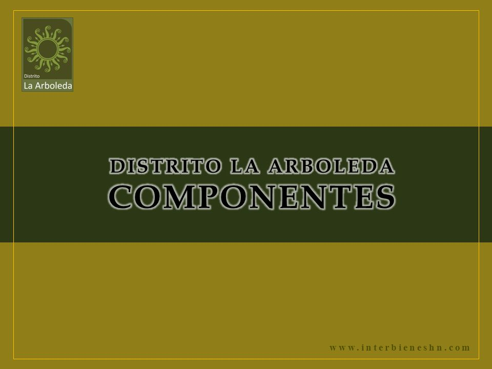DISTRITO LA ARBOLEDA COMPONENTES