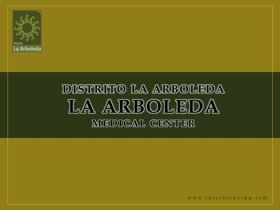 DISTRITO LA ARBOLEDA LA ARBOLEDA MEDICAL CENTER