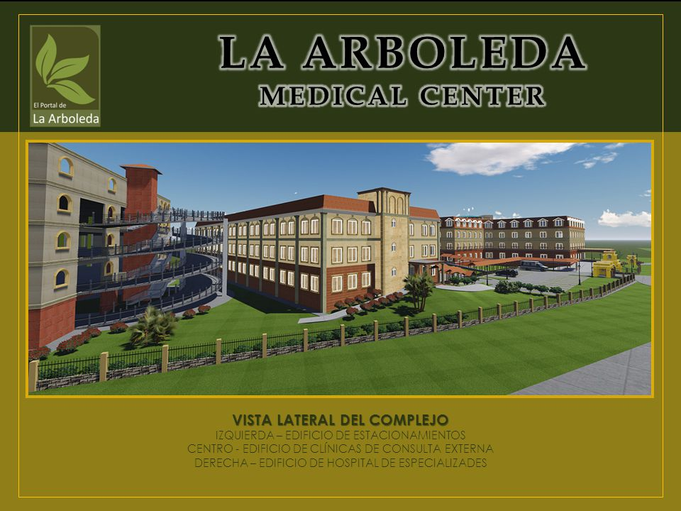 LA ARBOLEDA MEDICAL CENTER
