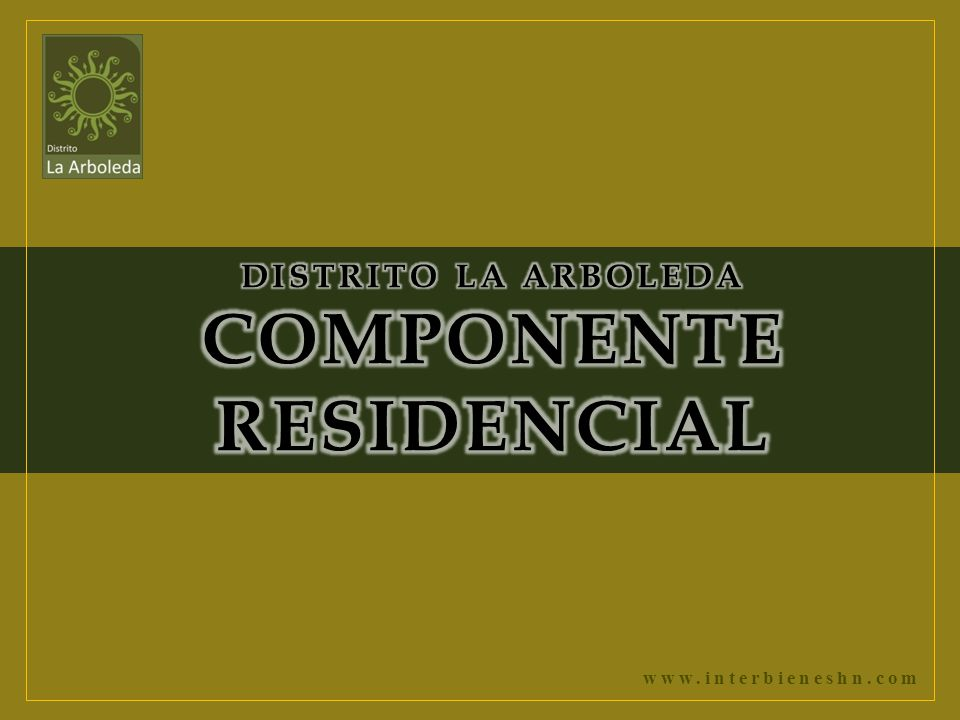 DISTRITO LA ARBOLEDA COMPONENTE RESIDENCIAL