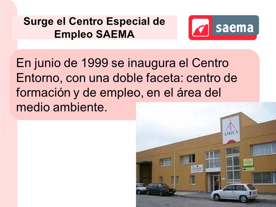 Surge el Centro Especial de Empleo SAEMA