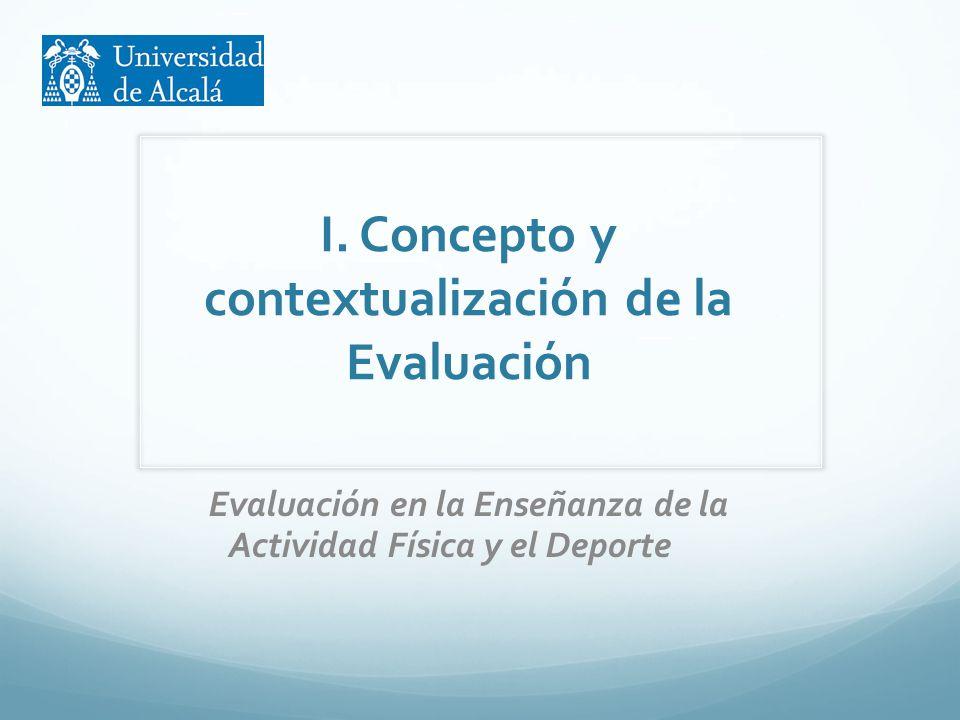 I. Concepto y contextualización de la Evaluación