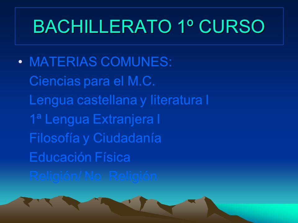 BACHILLERATO 1º CURSO MATERIAS COMUNES: Ciencias para el M.C.