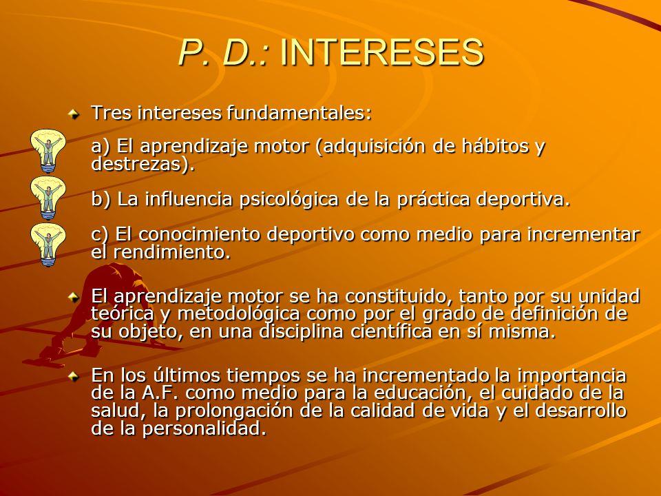 P. D.: INTERESES Tres intereses fundamentales: