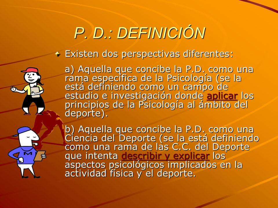 P. D.: DEFINICIÓN Existen dos perspectivas diferentes: