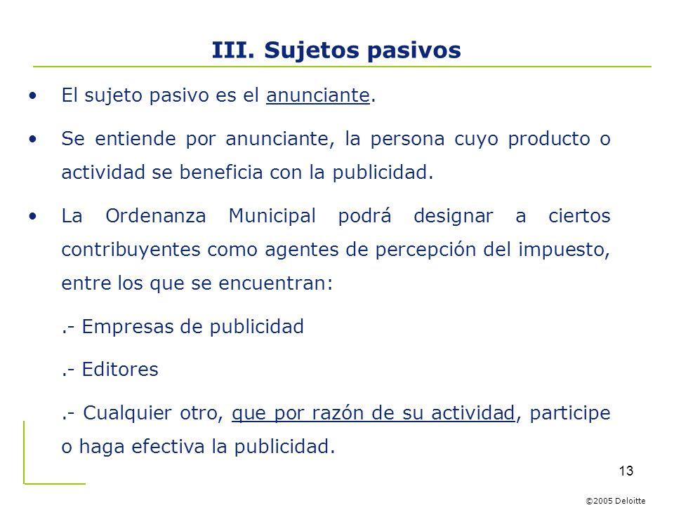 III. Sujetos pasivos El sujeto pasivo es el anunciante.