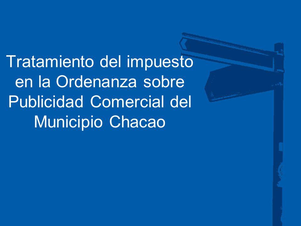 Tratamiento del impuesto en la Ordenanza sobre Publicidad Comercial del Municipio Chacao