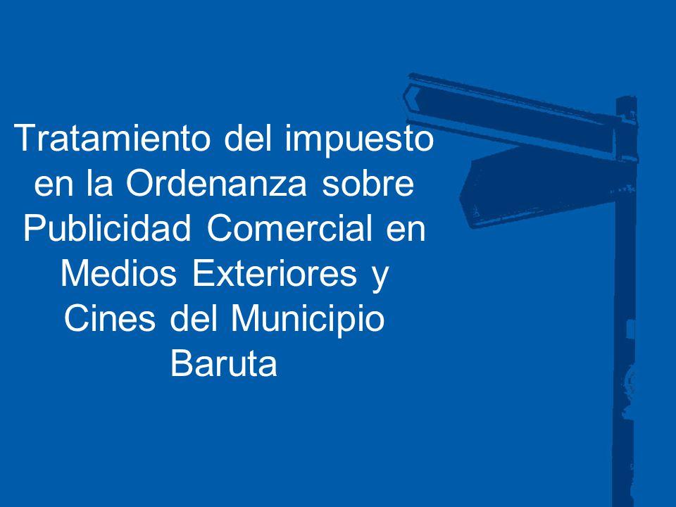 Tratamiento del impuesto en la Ordenanza sobre Publicidad Comercial en Medios Exteriores y Cines del Municipio Baruta