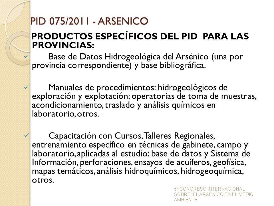 PID 075/2011 - ARSENICO PRODUCTOS ESPECÍFICOS DEL PID PARA LAS PROVINCIAS: