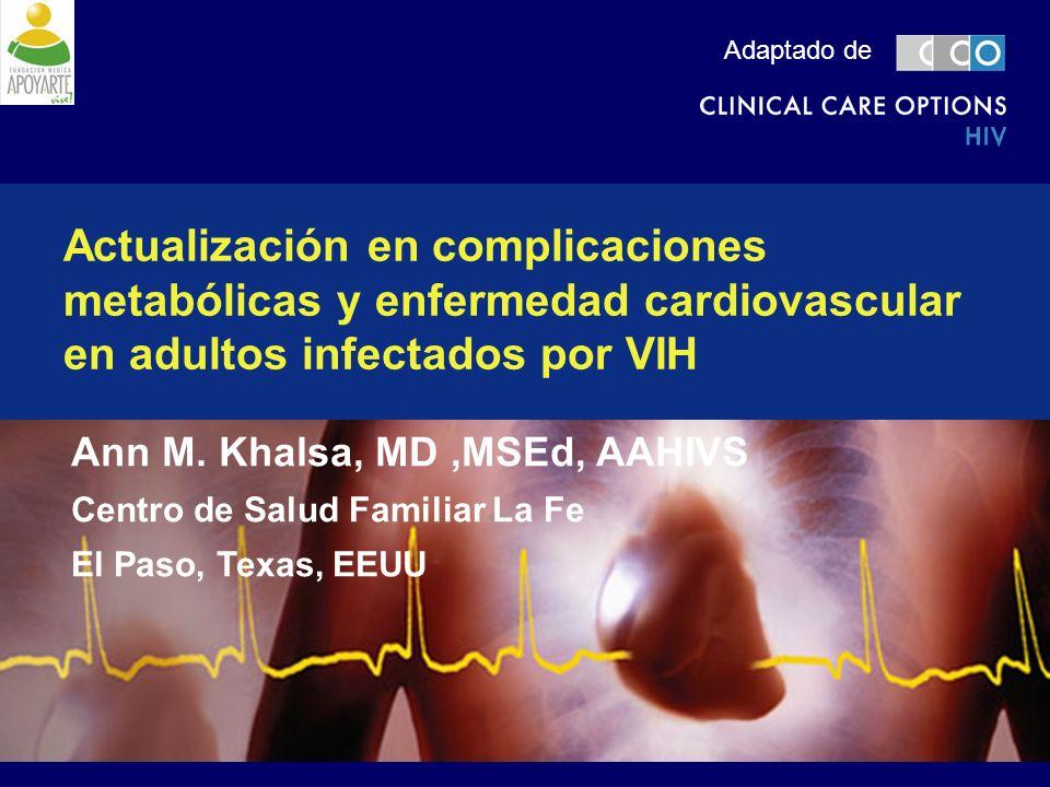 Adaptado deActualización en complicaciones metabólicas y enfermedad cardiovascular en adultos infectados por VIH.
