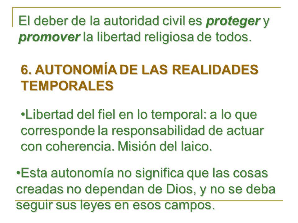 El deber de la autoridad civil es proteger y promover la libertad religiosa de todos.