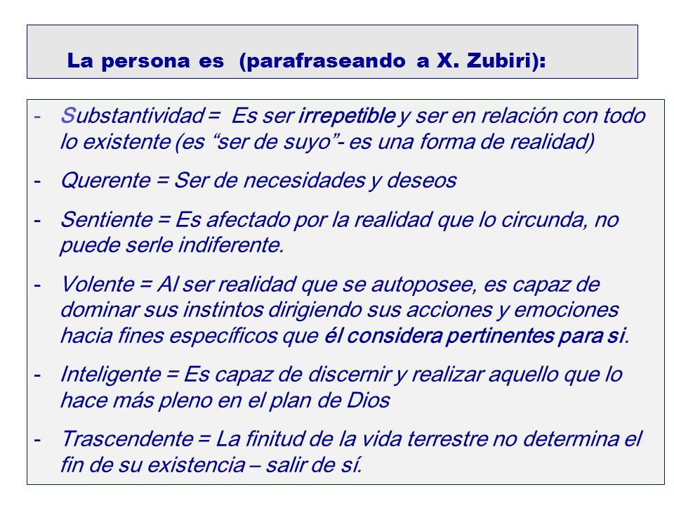 La persona es (parafraseando a X. Zubiri):