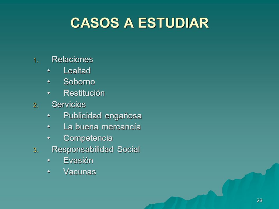 CASOS A ESTUDIAR Relaciones Lealtad Soborno Restitución Servicios