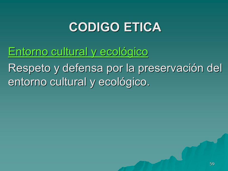 CODIGO ETICA Entorno cultural y ecológico