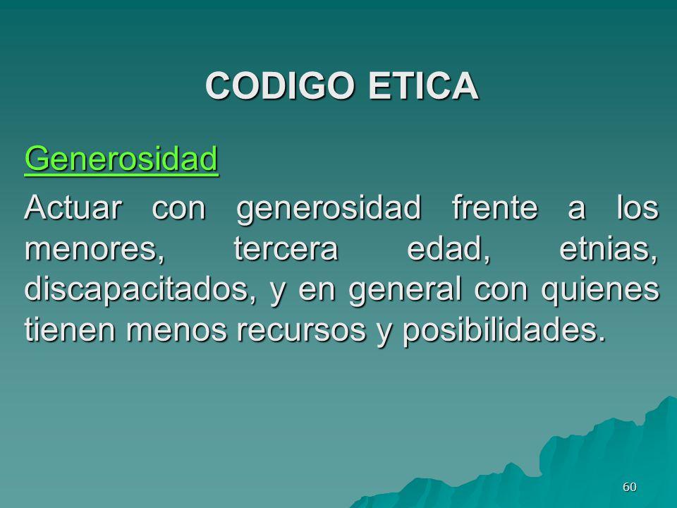 CODIGO ETICA Generosidad