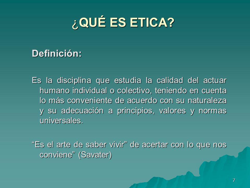 ¿QUÉ ES ETICA Definición: