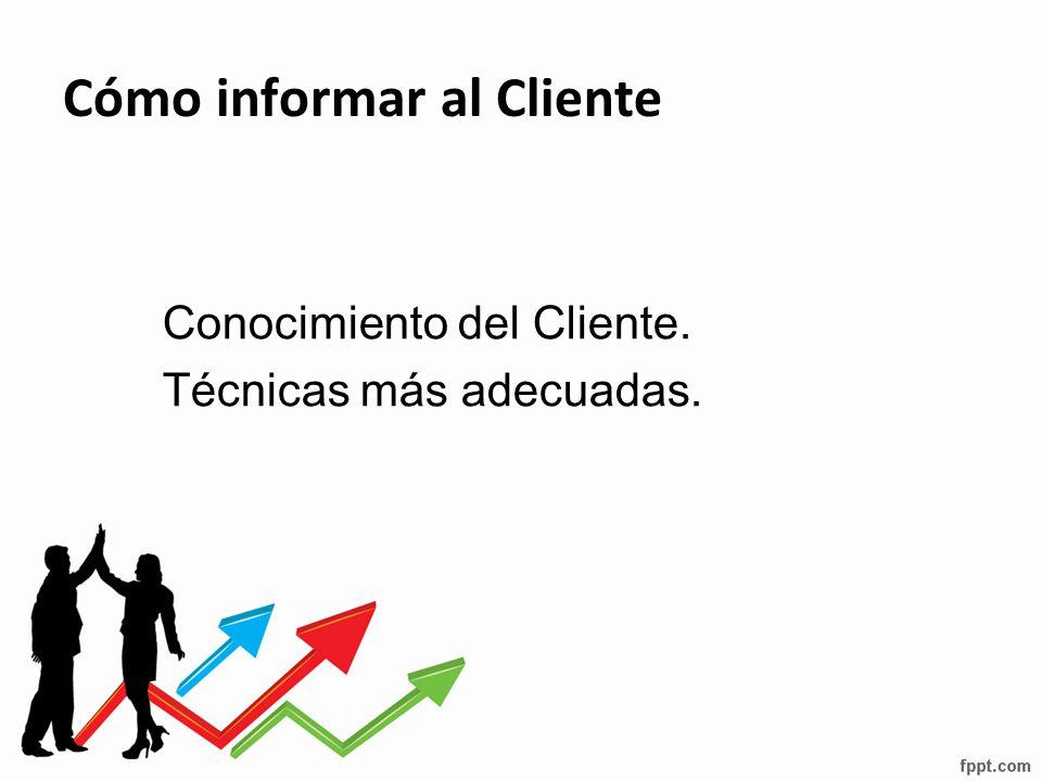 Cómo informar al Cliente