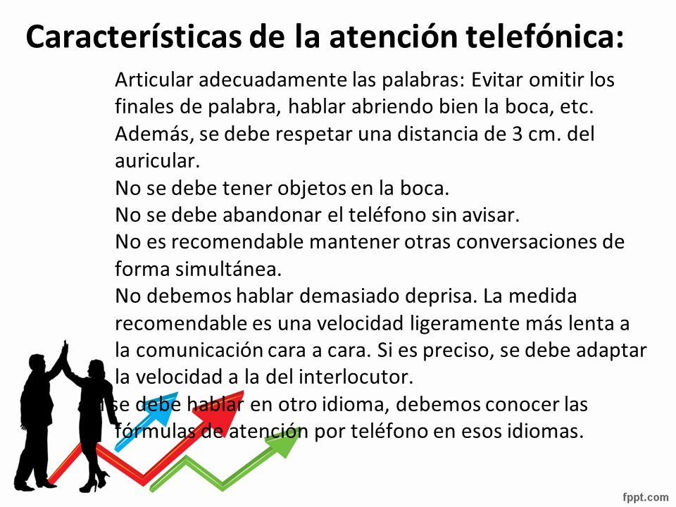 Características de la atención telefónica: