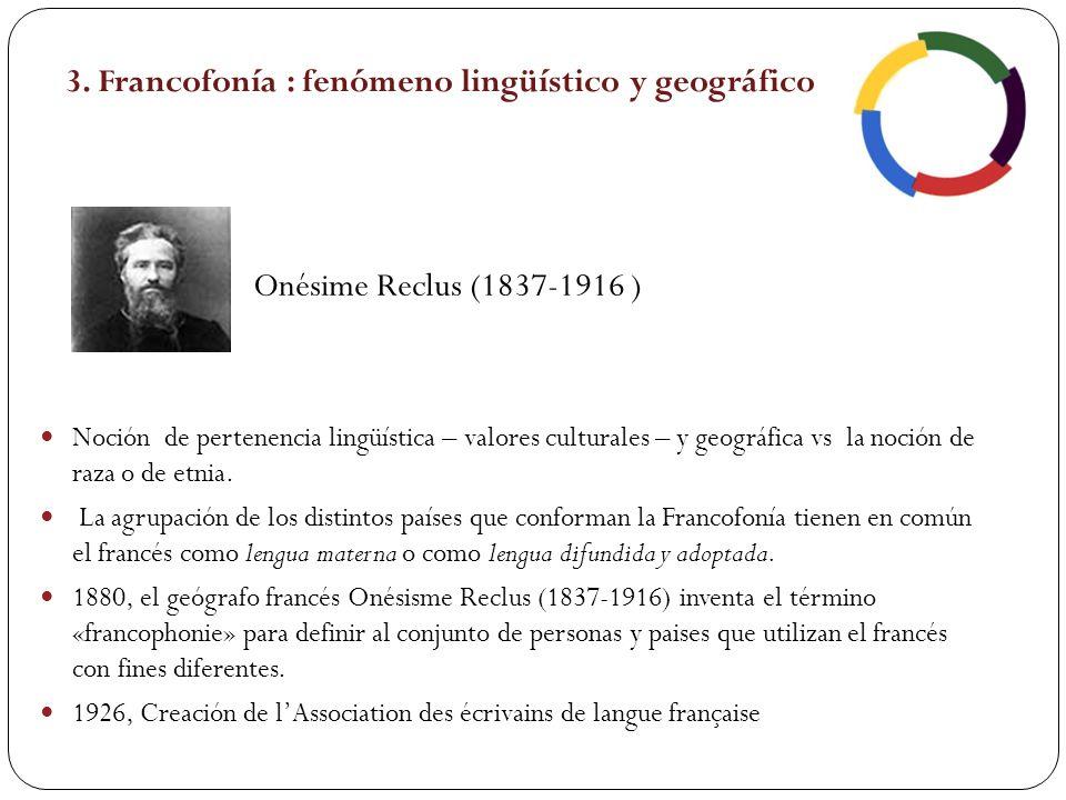 3. Francofonía : fenómeno lingüístico y geográfico