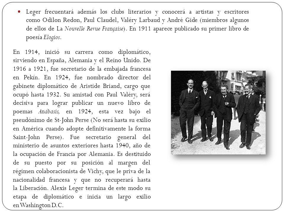 Leger frecuentará además los clubs literarios y conocerá a artistas y escritores como Odilon Redon, Paul Claudel, Valéry Larbaud y André Gide (miembros algunos de ellos de La Nouvelle Revue Française). En 1911 aparece publicado su primer libro de poesía Elogios.
