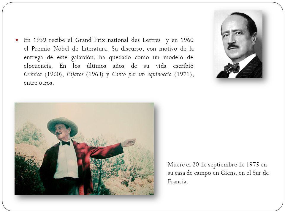 En 1959 recibe el Grand Prix national des Lettres y en 1960 el Premio Nobel de Literatura. Su discurso, con motivo de la entrega de este galardón, ha quedado como un modelo de elocuencia. En los últimos años de su vida escribió Crónica (1960), Pájaros (1963) y Canto por un equinoccio (1971), entre otros.