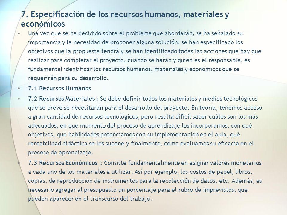 7. Especificación de los recursos humanos, materiales y económicos