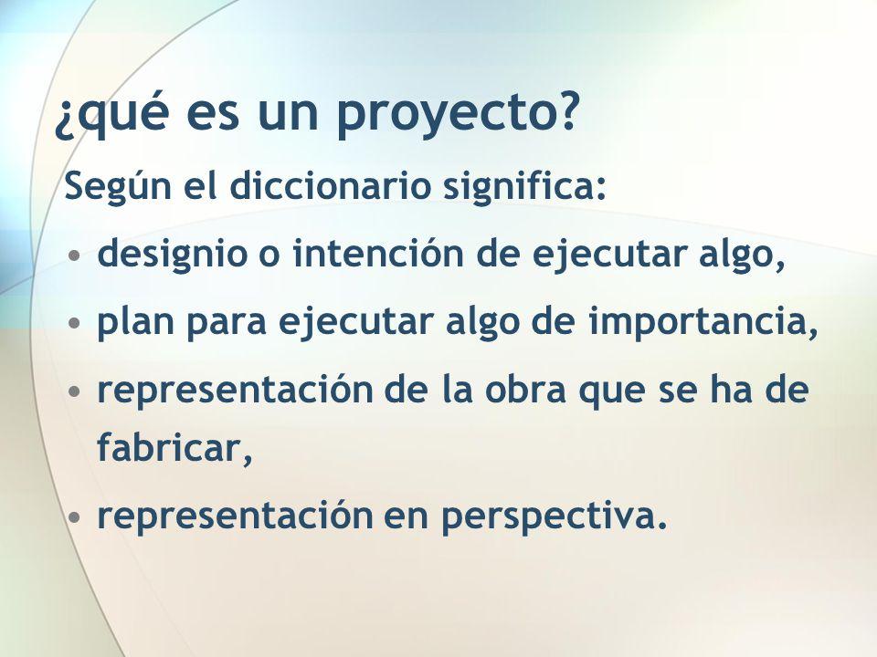 ¿qué es un proyecto Según el diccionario significa:
