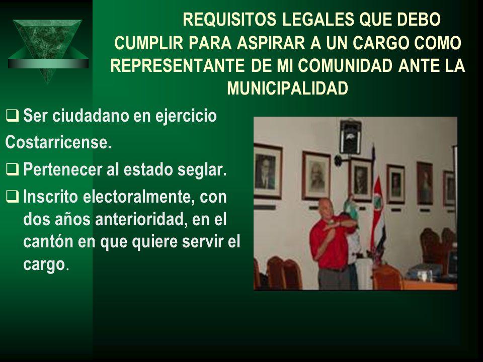 REQUISITOS LEGALES QUE DEBO CUMPLIR PARA ASPIRAR A UN CARGO COMO REPRESENTANTE DE MI COMUNIDAD ANTE LA MUNICIPALIDAD
