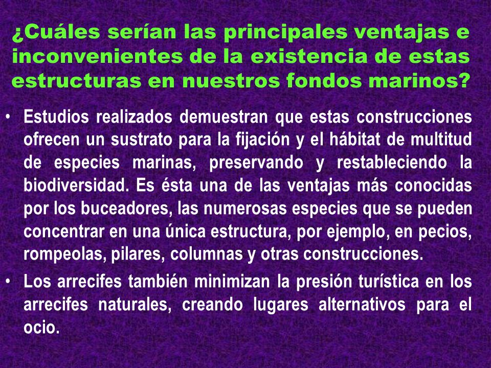 ¿Cuáles serían las principales ventajas e inconvenientes de la existencia de estas estructuras en nuestros fondos marinos