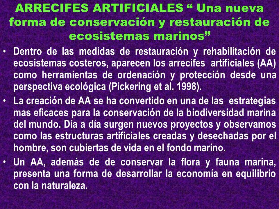 ARRECIFES ARTIFICIALES Una nueva forma de conservación y restauración de ecosistemas marinos