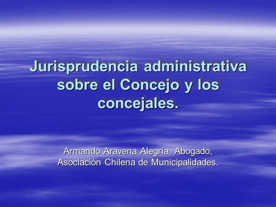 Jurisprudencia administrativa sobre el Concejo y los concejales.