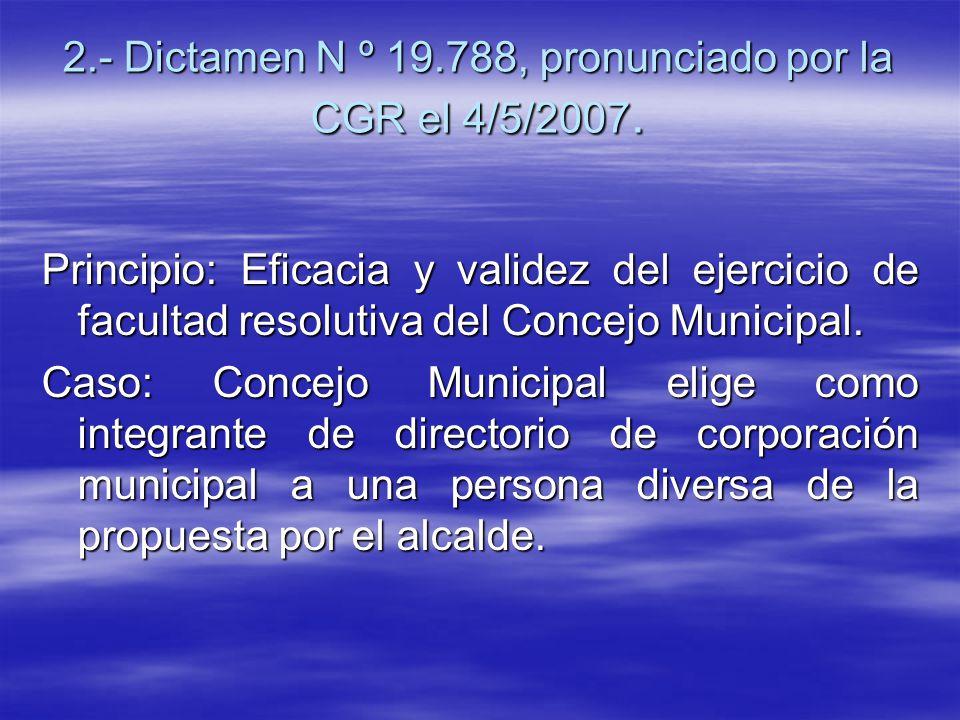 2.- Dictamen N º 19.788, pronunciado por la CGR el 4/5/2007.