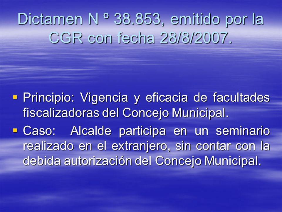 Dictamen N º 38.853, emitido por la CGR con fecha 28/8/2007.