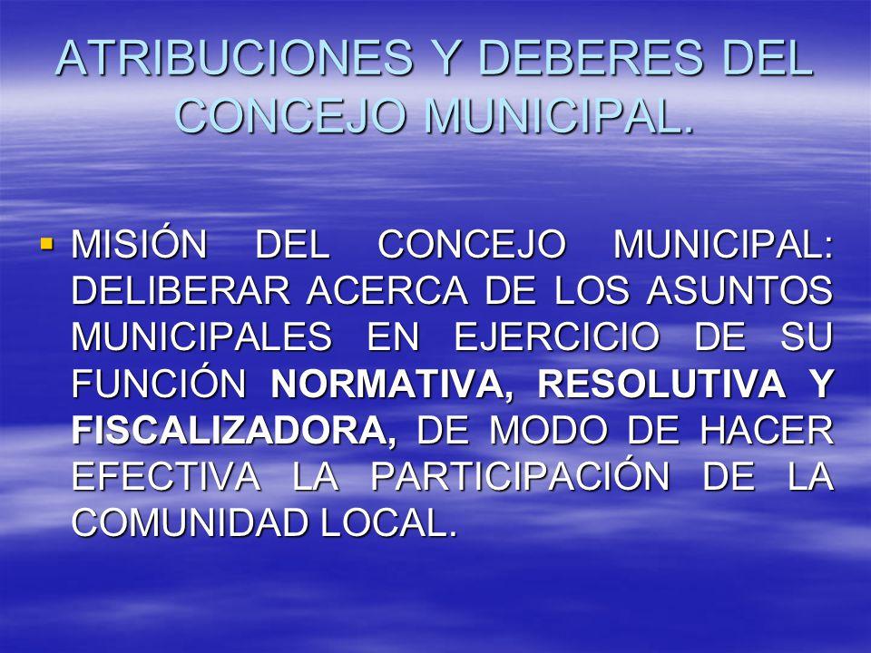 ATRIBUCIONES Y DEBERES DEL CONCEJO MUNICIPAL.