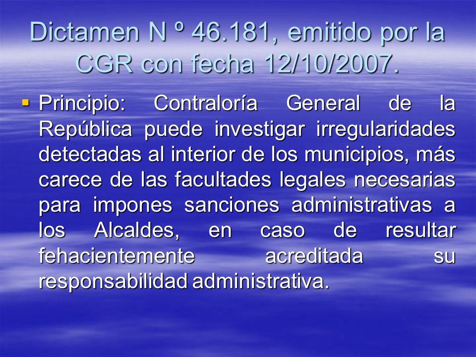 Dictamen N º 46.181, emitido por la CGR con fecha 12/10/2007.