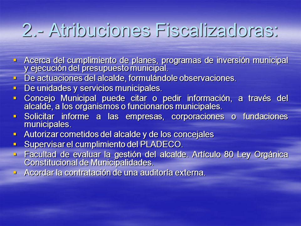 2.- Atribuciones Fiscalizadoras: