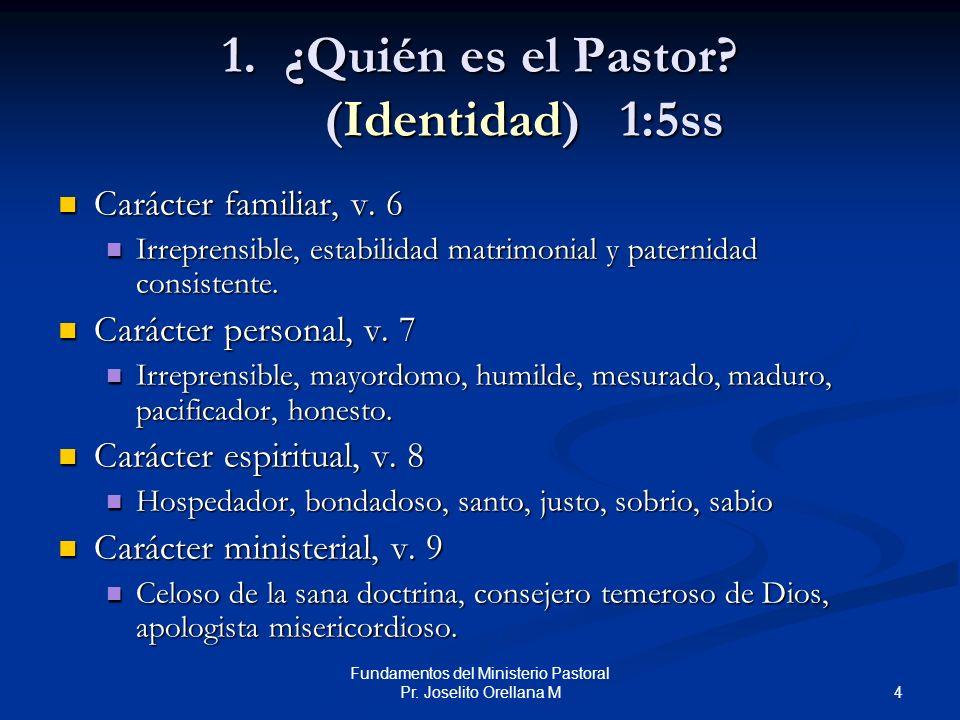 1. ¿Quién es el Pastor (Identidad) 1:5ss