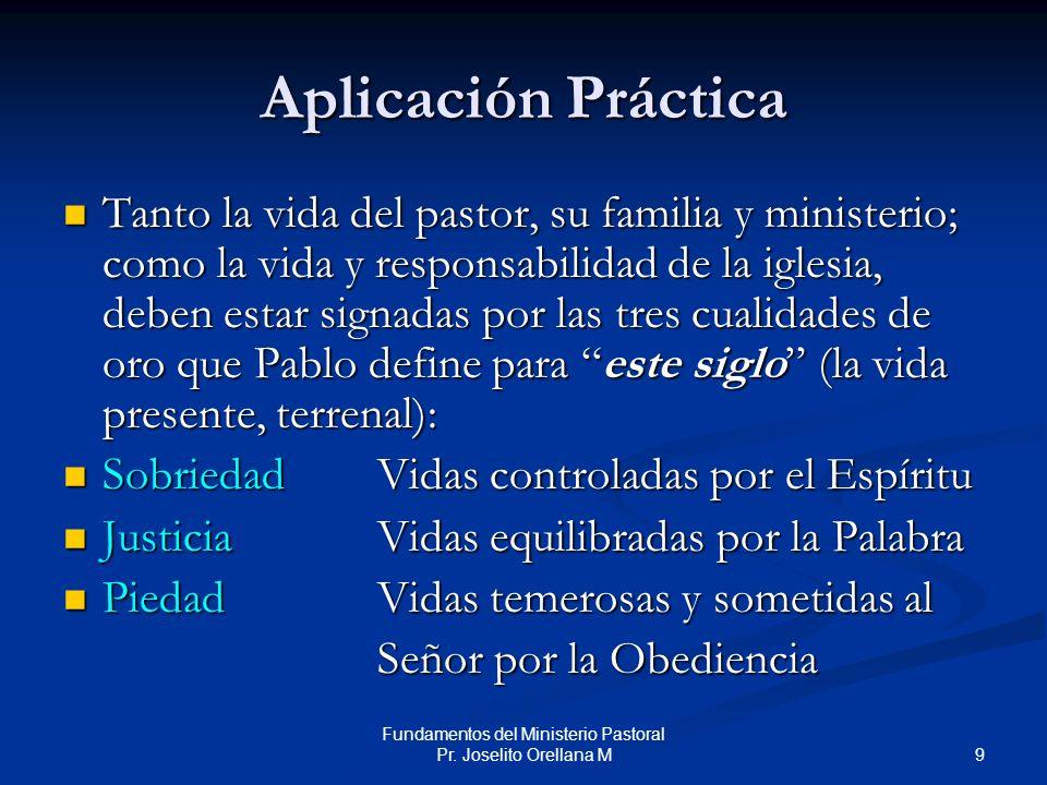 Fundamentos del Ministerio Pastoral Pr. Joselito Orellana M