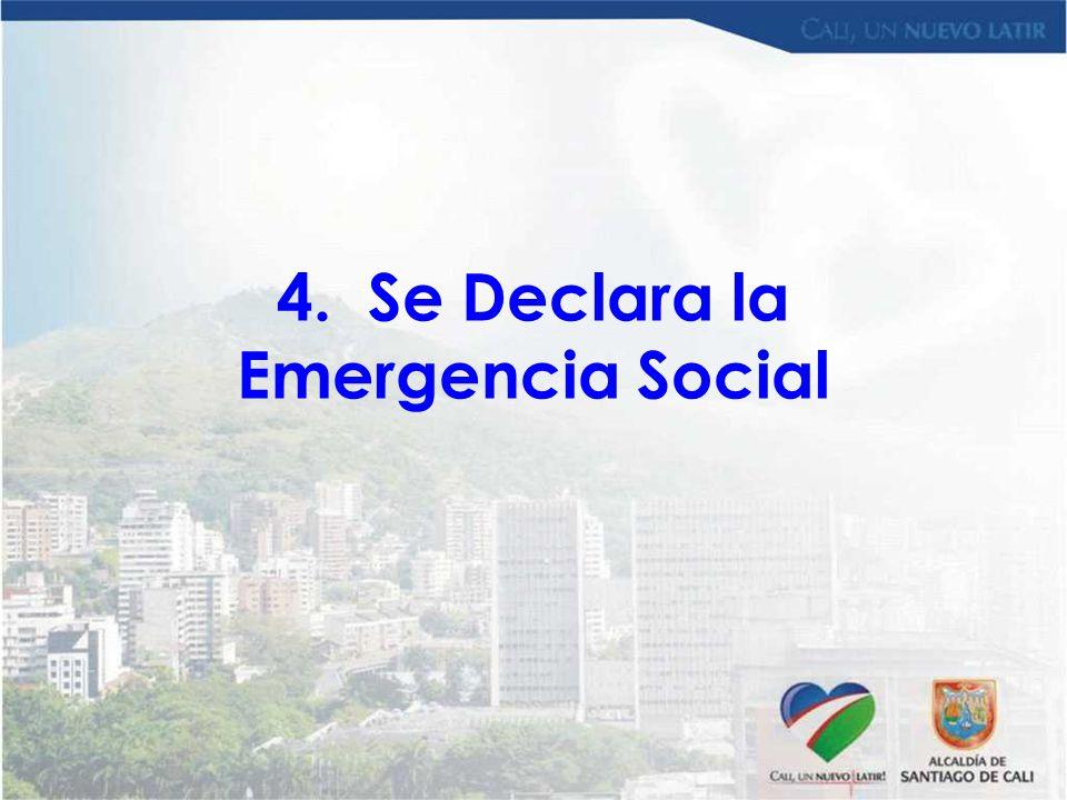 4. Se Declara la Emergencia Social