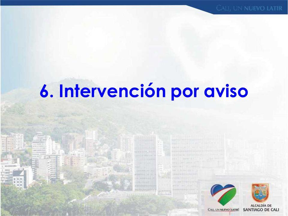6. Intervención por aviso