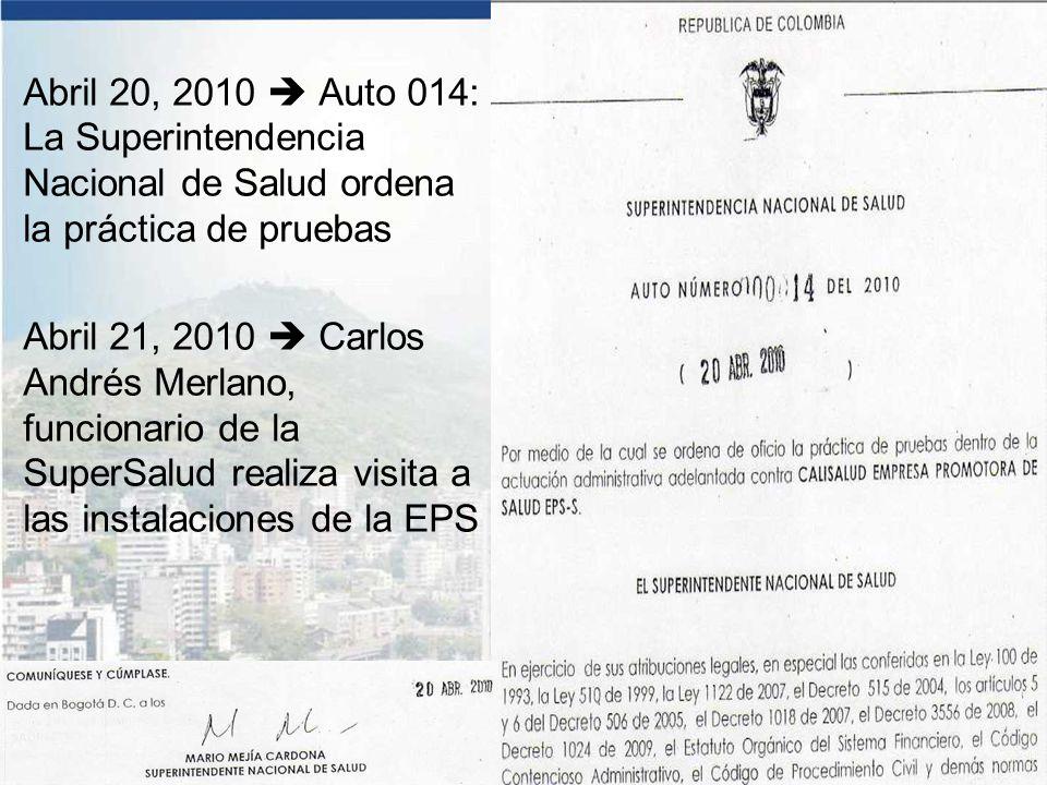 Abril 20, 2010  Auto 014: La Superintendencia Nacional de Salud ordena la práctica de pruebas