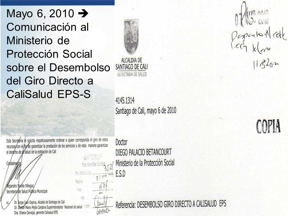 Mayo 6, 2010  Comunicación al Ministerio de Protección Social sobre el Desembolso del Giro Directo a CaliSalud EPS-S