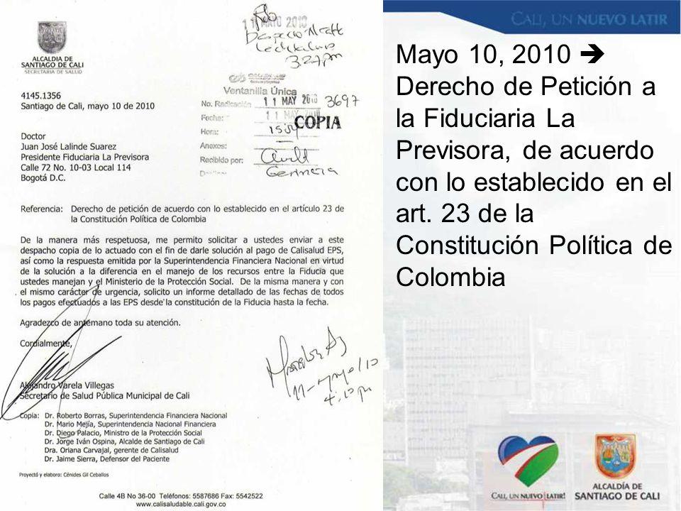 Mayo 10, 2010  Derecho de Petición a la Fiduciaria La Previsora, de acuerdo con lo establecido en el art.