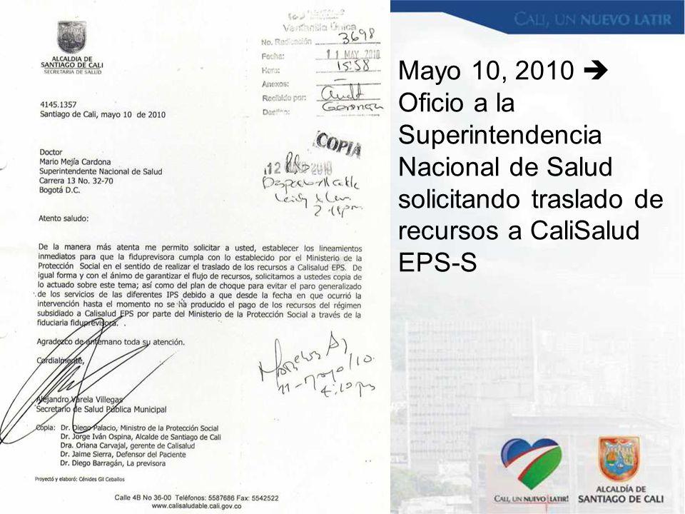 Mayo 10, 2010  Oficio a la Superintendencia Nacional de Salud solicitando traslado de recursos a CaliSalud EPS-S
