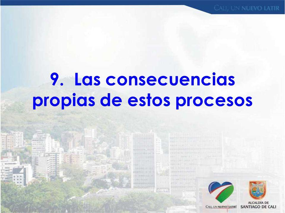 9. Las consecuencias propias de estos procesos