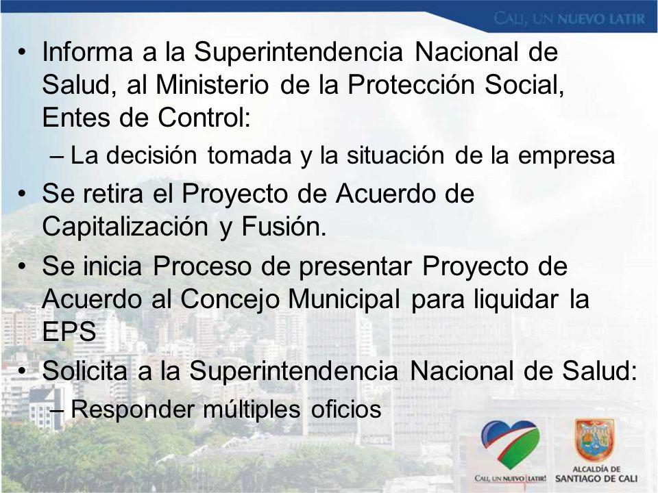 Se retira el Proyecto de Acuerdo de Capitalización y Fusión.